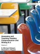 Assessing and Teaching Reading Composition and Writing, K-3, Vol. 2 ebook by K. Michael Hibbard, Elizabeth Wagner