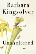 Unsheltered - A Novel ebook by Barbara Kingsolver