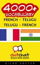 4000+ Vocabulary French - Telugu ebook by Gilad Soffer
