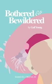 Bothered and Bewildered ebook by Gail Young