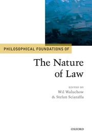 Philosophical Foundations of the Nature of Law ebook by Wil Waluchow,Stefan Sciaraffa