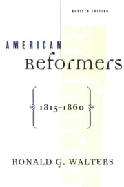 American Reformers, 1815-1860, Revised Edition ebook by Ronald G. Walters