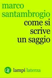 Come si scrive un saggio ebook by Marco Santambrogio
