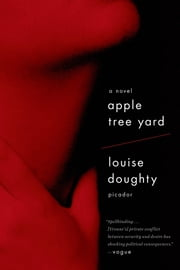 Apple Tree Yard - A Novel ebook by Louise Doughty