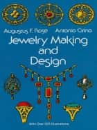 Jewelry Making and Design ebook by Augustus F. Rose