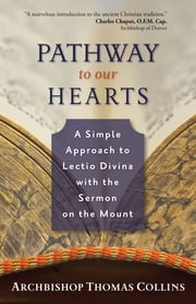 Pathway to Our Hearts - A Simple Approach to Lectio Divina with the Sermon on the Mount ebook by Thomas Collins