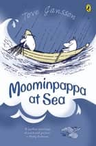Moominpappa at Sea ebook by Tove Jansson