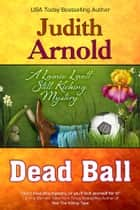 Dead Ball ebook by Judith Arnold