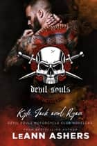 Kyle, Jack & Ryan: Devil Souls MC Novellas - Devils Souls MC, #5 ebook by LeAnn Ashers