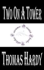 Two on a Tower ebook by Thomas Hardy