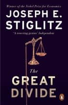 The Great Divide ebook by Joseph Stiglitz
