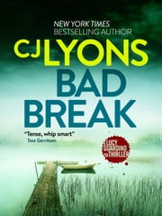 Bad Break - A gripping crime thriller full of suspense ebook by CJ Lyons