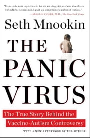 The Panic Virus - A True Story of Medicine, Science, and Fear ebook by Seth Mnookin
