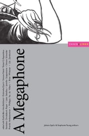 A Megaphone: Some Enactments, Some Numbers, and Some Essays about the Continued Usefulness of Crotchless-pants-and-a-machine-gun Feminism ebook by Juliana Spahr,Stephanie Young