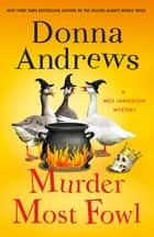 Murder Most Fowl - A Meg Langslow Mystery ebook by Donna Andrews