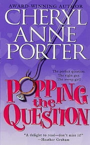 Popping the Question ebook by Cheryl Anne Porter