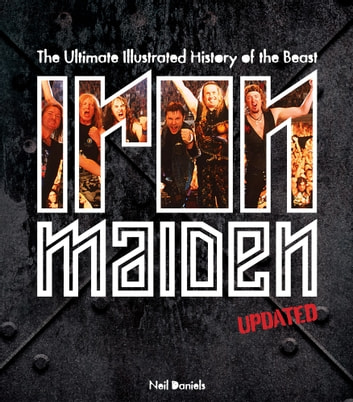 Iron Maiden - Updated Edition ebook by Neil Daniels