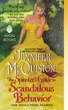 The Spinster's Guide to Scandalous Behavior ebook by Jennifer McQuiston