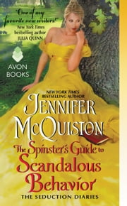 The Spinster's Guide to Scandalous Behavior - The Seduction Diaries ebook by Jennifer McQuiston