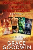 Programme des Épouses Interstellaires Coffret - Tomes 9-12 ebook by Grace Goodwin