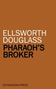 Pharaoh's Broker ebook by Ellsworth Douglass