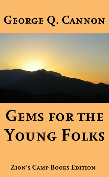 Gems for the Young Folks - Faith-Promoting Series Book 4 ebook by George Q. Cannon