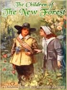 THE CHILDREN OF THE NEW FOREST (Illustrated and Free Audiobook Link) ebook by Frederick Marryat