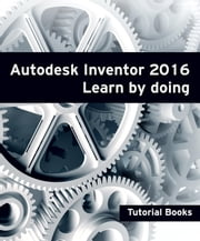 Autodesk Inventor 2016 Learn by doing ebook by Tutorial Books