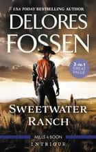 Sweetwater Ranch Bks 1-3/Maverick Sheriff/Cowboy Behind the Badge/Rustling Up Trouble ebook by Delores Fossen