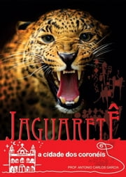 Jaguaretê ebook by Prof.Antonio Carlos Garcia