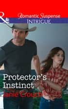Protector's Instinct (Mills & Boon Intrigue) (Omega Sector: Under Siege, Book 2) ebook by Janie Crouch