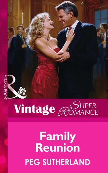Family Reunion (Mills & Boon Vintage Superromance) ebook by Peg Sutherland