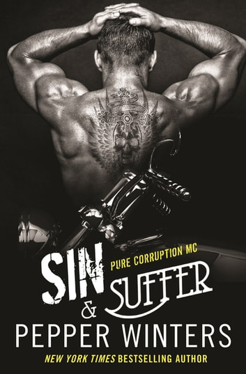 Sin & Suffer - Pure Corruption MC Series Book 2 ebook by Pepper Winters