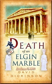 Death of an Elgin Marble ebook by David Dickinson
