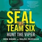 SEAL Team Six: Hunt the Viper audiobook by Don Mann, Ralph Pezzullo, Peter Ganim