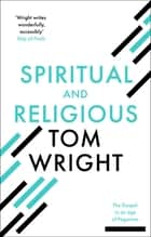 Spiritual and Religious - The gospel in an age of paganism ebook by Tom Wright