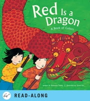 Red Is a Dragon - A Book of Colors ebook by Roseanne Thong,Grace Lin