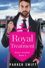 Royal Treatment ebook by Parker Swift