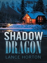 Shadow Dragon ebook by Lance Horton