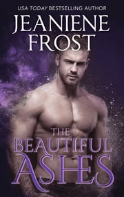 The Beautiful Ashes ebook by Jeaniene Frost