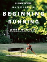 Runner's World's Complete Book of Beginning Running ebook by Amby Burfoot