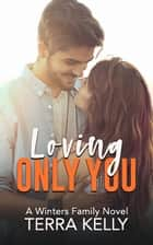 Loving Only You ebook by