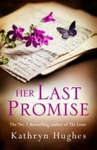 Her Last Promise - An absolutely gripping novel of the power of hope from the bestselling author of The Letter ebook by