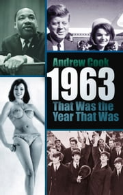 1963: That Was the Year That Was ebook by Andrew Cook