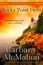 Rocky Point Hero ebook by Barbara McMahon