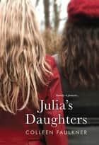 Julia's Daughters ebook by Colleen Faulkner