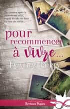 Pour recommencer à vivre ebook by Devney Perry