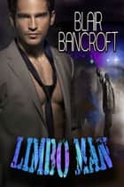 Limbo Man ebook by Blair Bancroft
