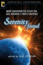 Serenity Found ebook by Jane Espenson