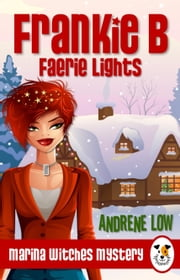 Frankie B - Faerie Lights - A Cozy Paranormal Mystery ebook by Andrene Low